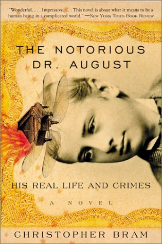 The Notorious Dr. August: His Real Life and Crimes