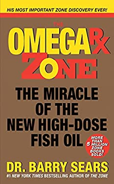 The Omega RX Zone: The Miracle of the New High-Dose Fish Oil 9780060741860