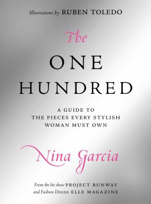The One Hundred: A Guide to the Pieces Every Stylish Woman Must Own 9780061664618