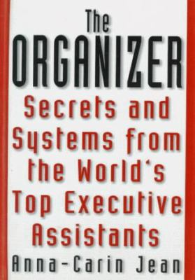 The Organizer: Secrets & Systems from the World's Top Executive Assistants