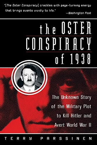 The Oster Conspiracy of 1938: The Unknown Story of the Military Plot to Kill Hitler and Avert World War II