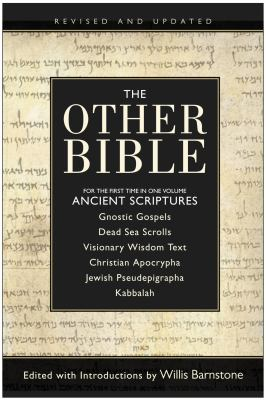 The Other Bible: Jewish Pseudepigrapha/Christian Apocrypha/Gnostic Scriptures/Kabbalah/Dead Sea Scrolls 9780060815981