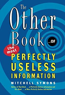 The Other Book... of the Most Perfectly Useless Information 9780061134050