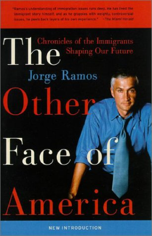 The Other Face of America: Chronicles of the Immigrants Shaping Our Future 9780060938246