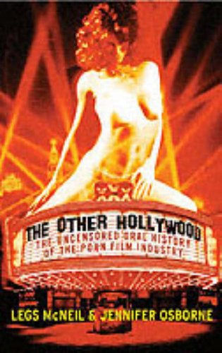 The Other Hollywood: The Uncensored Oral History of the Porn Film Industry 9780060096595