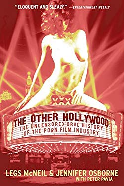 The Other Hollywood: The Uncensored Oral History of the Porn Film Industry 9780060096601
