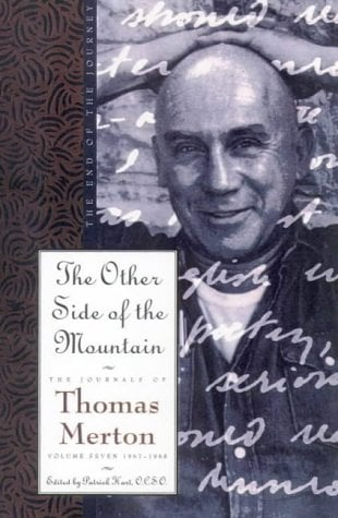 The Other Side of the Mountain: The Journals of Thomas Merton Volume 7