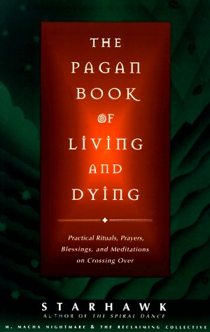 The Pagan Book of Living and Dying: T/K 9780062515162