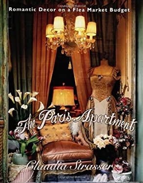 The Paris Apartment: Romantic Decor on a Flea-Market Budget 9780060391690