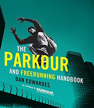 The Parkour & Freerunning Handbook 9780061783678