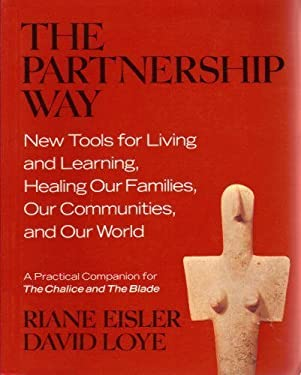 The Partnership Way: New Tools for Living and Learning