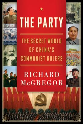 The Party: The Secret World of China's Communist Rulers 9780061708770