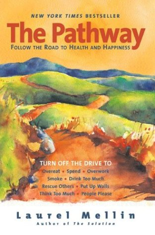The Pathway: Follow the Road to Health and Happiness 9780060514037