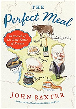 The Perfect Meal: In Search of the Lost Tastes of France 9780062088062