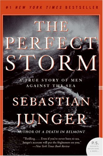 The Perfect Storm: A True Story of Men Against the Sea 9780061148460
