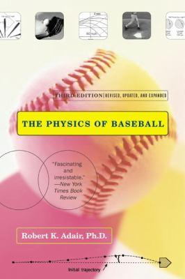 The Physics of Baseball: Third Edition, Revised, Updated, and Expanded 9780060084363