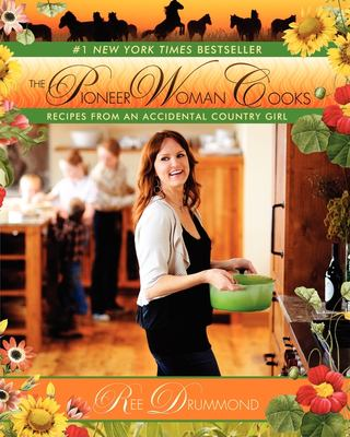 The Pioneer Woman Cooks: Recipes from an Accidental Country Girl 9780061658198