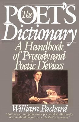 The Poet's Dictionary: A Handbook of Prosady and Poetic Devices