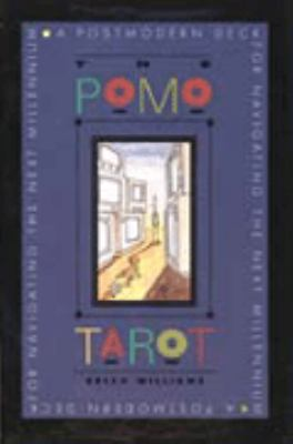 The Pomo Tarot: A Postmodern Deck for Navigating the Next Mellennium