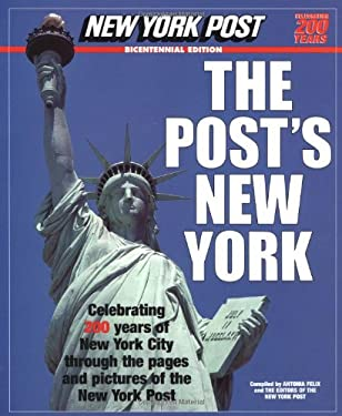 The Post's New York: Celebrating 200 Years of New York City Through the Pages and Pictures of the New York Post