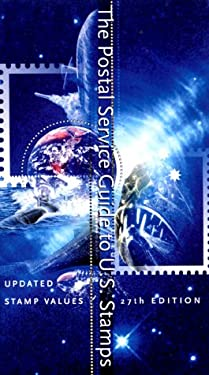 The Postal Service Guide to U.S. Stamps 27th Ed.