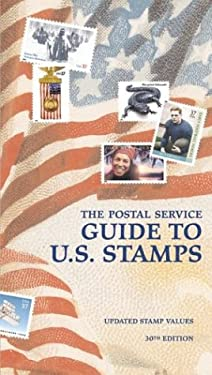 The Postal Service Guide to Us Stamps 30th Ed 9780060528256