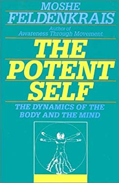 The Potent Self: A Guide to Spontaneity