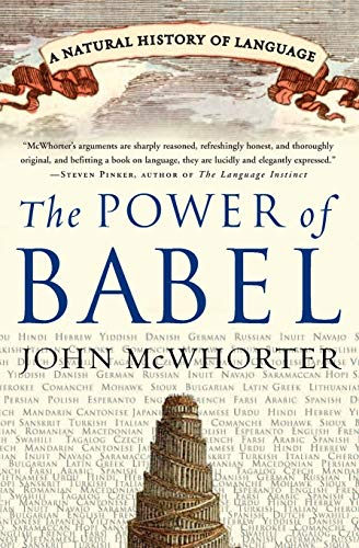 The Power of Babel: A Natural History of Language 9780060520854