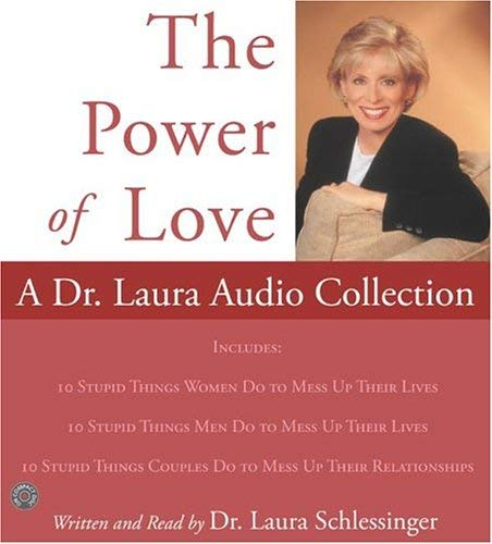 Power of Love, The: A Dr. Laura Audio Collection CD: Power of Love, The: A Dr. Laura Audio Collection CD 9780060755980