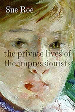 The Private Lives of the Impressionists 9780060545581