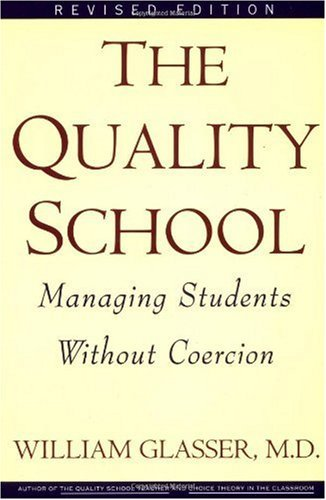 The Quality School: Managing Students Without Coercion 9780060952860