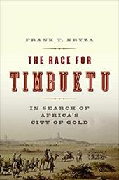 The Race for Timbuktu: In Search of Africa's City of Gold 175028