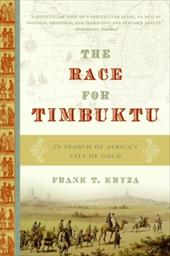 The Race for Timbuktu: In Search of Africa's City of Gold 175029