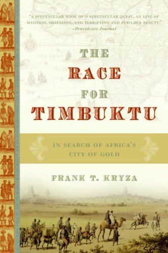 The Race for Timbuktu: In Search of Africa's City of Gold 9780060560652