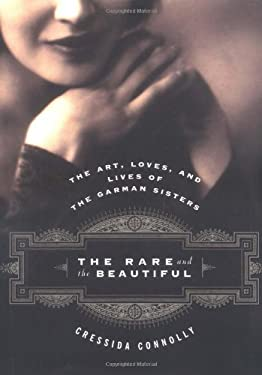 The Rare and the Beautiful: The Art, Loves, and Lives of the Garman Sisters