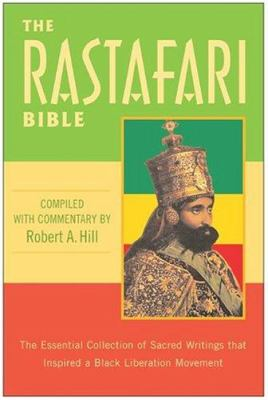 The Rastafari Bible: The Essential Collection of Sacred Writings That Inspired a Black Liberation Movement