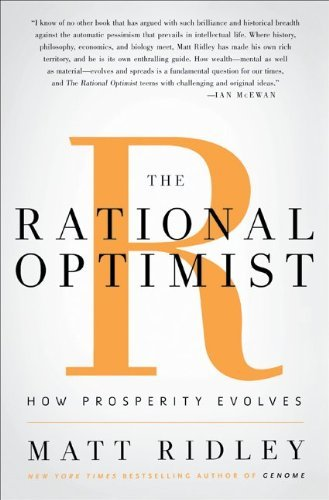 The Rational Optimist: How Prosperity Evolves 9780061452055