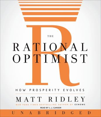 The Rational Optimist: How Prosperity Evolves 9780061992629