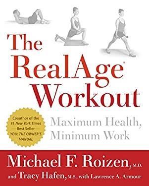 The RealAge Workout: Maximum Health, Minimum Work
