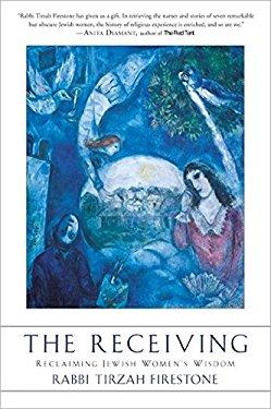 The Receiving: Reclaiming Jewish Women's Wisdom
