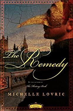The Remedy: A Novel of London & Venice