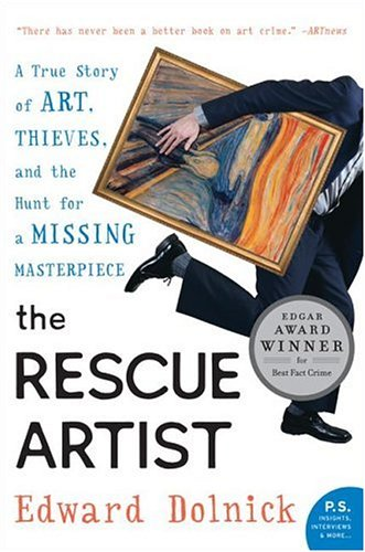 The Rescue Artist: A True Story of Art, Thieves, and the Hunt for a Missing Masterpiece 9780060531188