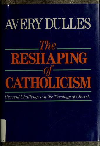 The Reshaping of Catholicism