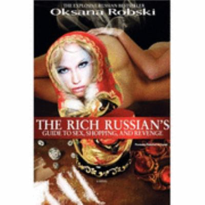The Rich Russian's Guide to Sex, Shopping, and Revenge