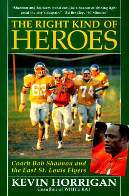 The Right Kind of Heroes: Coach Bob Shannon and the East St. Louis Flyers