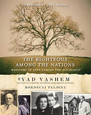 The Righteous Among the Nations: Rescuers of Jews During the Holocaust 9780061151125