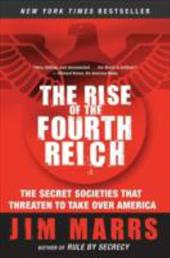 The Rise of the Fourth Reich: The Secret Societies That Threaten to Take Over America 198839