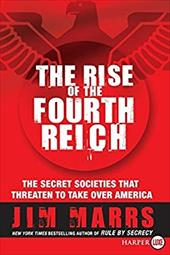 The Rise of the Fourth Reich: The Secret Societies That Threaten to Take Over America 205748
