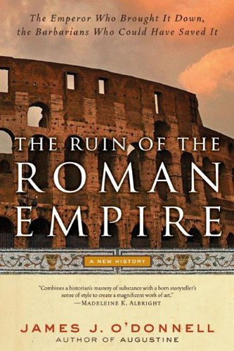 The Ruin of the Roman Empire: A New History