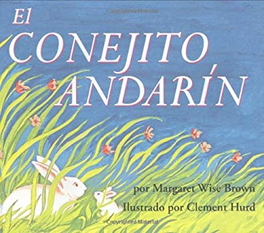 The Runaway Bunny (Spanish Edition): El Conejito Andarin